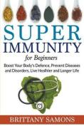Super Immunity for Beginners