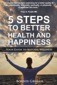 5 Steps to Better Health and Happiness