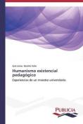 Humanismo Existencial Pedagogico [Spanish]