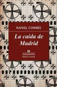 La Caida de Madrid [Spanish]
