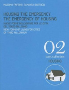 Housing the Emergency the Emergency of Housing