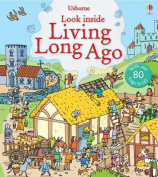 Look Inside Living Long Ago (Look Inside Board Books) [Board book]