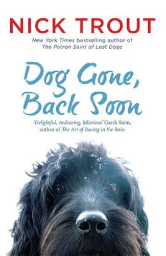 Dog Gone, Back Soon by Nick Trout.