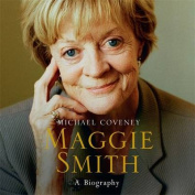 Maggie Smith: A Biography [Audio]