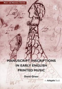 Manuscript Inscriptions in Early English Printed Music
