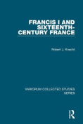 Francis I and Sixteenth-Century France