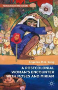 A Postcolonial Woman's Encounter with Moses and Miriam