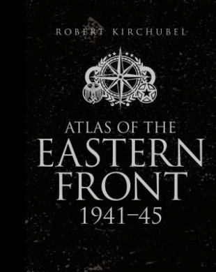 Atlas of the Eastern Front: 1941 45