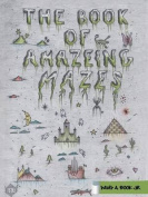 The Book of Amazeing Mazes