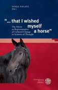 '... That I Wished Myself a Horse'