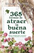 365 Formas de Atraer La Buena Suerte [Spanish]