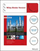 Elementary Principles of Chemical Processes 4E Binder Ready Version