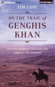 On the Trail of Genghis Khan [Audio]