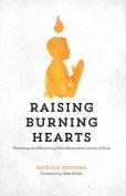 Raising Burning Hearts