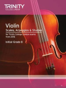 Violin Scales, Exercises & Studies Initial-Grade 8 from 2016