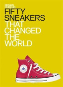 Fifty Sneakers That Changed the World