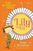 Lily the Elf: The Wishing Seed
