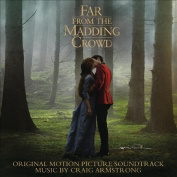Far from the Madding Crowd [Original Motion Picture Soundtrack]