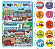 Noisy Playtown (Playtown) [Board book]