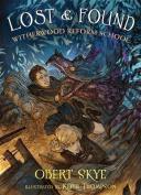 Lost & Found  : Witherwood Reform School