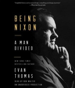 Being Nixon: A Man Divided [Audio]
