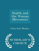 Health and the Woman Movement - Scholar's Choice Edition
