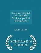 Serbian-English and English-Serbian Pocket Dictionary - Scholar's Choice Edition