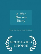 A War Nurse's Diary - Scholar's Choice Edition