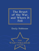 The Brunt of the War, and Where It Fell - War College Series