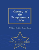 History of the Peloponnesian War - War College Series