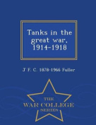 Tanks in the Great War, 1914-1918 - War College Series