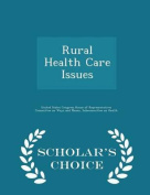 Rural Health Care Issues - Scholar's Choice Edition