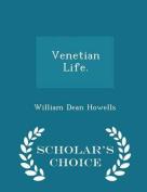 Venetian Life. - Scholar's Choice Edition