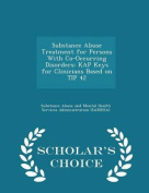 Substance Abuse Treatment for Persons with Co-Occurring Disorders