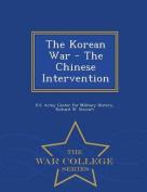 The Korean War - The Chinese Intervention - War College Series