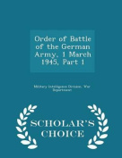 Order of Battle of the German Army, 1 March 1945, Part 1 - Scholar's Choice Edition