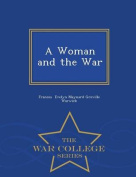 A Woman and the War - War College Series