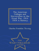 The American Colleges and Universities in the Great War, 1914-1919