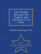 The Parallel Between the English and American Civil Wars - War College Series
