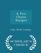 A Few Choice Recipes - Scholar's Choice Edition