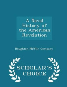 A Naval History of the American Revolution - Scholar's Choice Edition