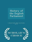 History of the English Parliament - Scholar's Choice Edition