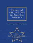 History of the Civil War in America, Volume 4 - War College Series