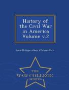 History of the Civil War in America Volume V.2 - War College Series