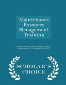 Maintenance Resource Management Training - Scholar's Choice Edition