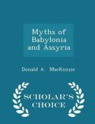 Myths of Babylonia and Assyria - Scholar's Choice Edition