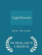 Lighthouses - Scholar's Choice Edition