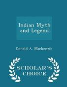 Indian Myth and Legend - Scholar's Choice Edition