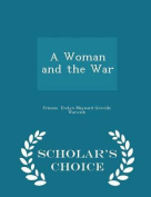 A Woman and the War - Scholar's Choice Edition