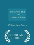 Instinct and the Unconscious; - Scholar's Choice Edition